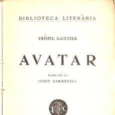 Libros antiguos: TEOFIL GAUTIER : AVATAR (LLIB. CATALÒNIA, C. 1930) CATALÁN. Lote 128161279