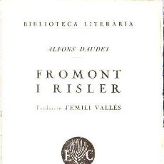 Libros antiguos: ALFONS DAUDET : FROMONT I RISLER (LLIB. CATALÒNIA, 1925) CATALÁN. Lote 128161483