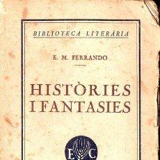 Libros antiguos: FERRANDO : HISTÒRIES I FANTASIES (EDITORIAL. CATALANA, 1924) . Lote 128165583