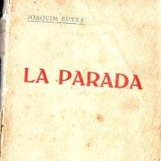 Libros antiguos: JOAQUIM RUYRA : LA PARADA (EDITORIAL. CATALANA, 1919) . Lote 128165763