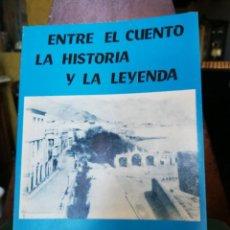 Libros antiguos: ENTRE EL CUENTO LA HISTORIA Y LA LEYENDA, LIBRO ANTONIO MARTÍ, 1 EDICIÓN AÑO 1982.CANARIAS-TENERIFE.. Lote 128167911