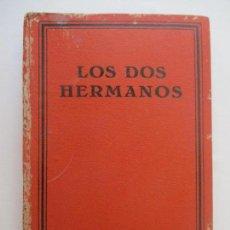 Libros antiguos: ERCKMANN = CHATRIAN. LOS DOS HERMANOS. TRADUCCIÓN DE JOSÉ PÉREZ GUERRERO. 1929. Lote 128180247