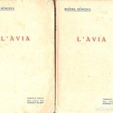 Libros antiguos: BOZENA NEMCOVA : L' AVIA - DOS VOLUMS (EDITORIAL. CATALANA, 1924) . Lote 128189807