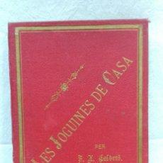 Libros antiguos: LES JOGUINES DE CASA. PER F. XAVIER CALDERÓ. ESTAMPA DE RAMON ANGLADA, VICH 1890. . Lote 128218903