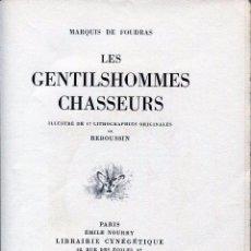 Libros antiguos: LES GENTILSHOMMES CHASSEURS--MARQUIS DE FOUDRAS- CAZA CINEGETICA- 1932. RARO. Lote 128237119