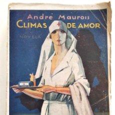 Libros antiguos: CLIMAS DE AMOR - ANDRÉ MAUROIS - EDITORIAL COLÓN, MADRID - PRINCIPIOS SIGLO XX. Lote 128244143