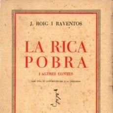Libros antiguos: ROIG I RAVENTÓS : LA RICA POBRA I LATRES CONTES (LLIB. CATALÒNIA, 1935) ILUSTRACIÓN DE JUNCEDA. Lote 128255251