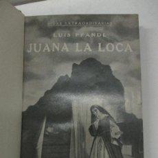 Libros antiguos: JUANA LA LOCA. SU VIDA, SU TIEMPO, SU CULPA. - PFANDL, LUIS. 1932.. Lote 123230243