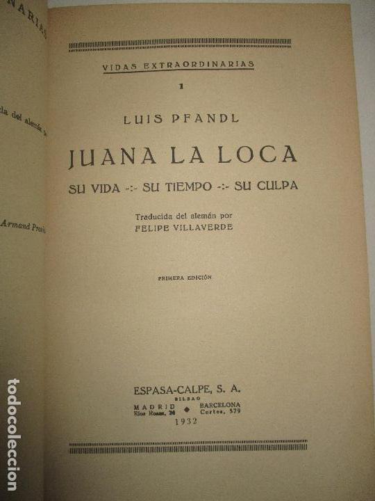 Libros antiguos: JUANA LA LOCA. Su vida, su tiempo, su culpa. - PFANDL, Luis. 1932. - Foto 3 - 123230243