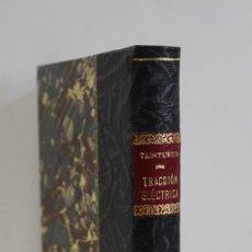 Libros antiguos: LA TRACCIÓN ELÉCTRICA. - TAINTURIER, C. - MADRID, 1898.. Lote 123251155