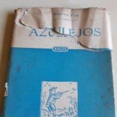 Libros antiguos: AZULEJOS.CARLOS CID.ARGOS. Lote 128285379