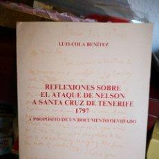 Libros antiguos: LUIS COLA BENÍTEZ-REFLEXIONES SOBRE EL ATAQUE DE NELSON A SANTA CRUZ DE TENERIFE.1797.. Lote 128285423
