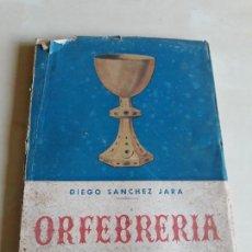 Libros antiguos: ORFEBRERIA MURCIANA.DIEGO SANCHEZ JARA. Lote 128285579