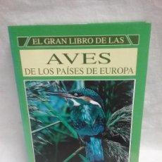 Libros antiguos: EL GRAN LIBRO DE LAS AVES DE LOS PAÍSES DE EUROPA - SUSAETA . Lote 128278959