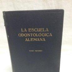 Libros antiguos: LA ESCUELA ODONTOLOGICA ALEMANA - EDITORIAL LABOR AÑO 1947 . Lote 128280223