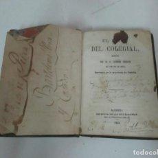 Libros antiguos: EL LIBRO DEL COLEGIAL - P. CASIMERO SERRANO - AÑO 1864. Lote 128301895