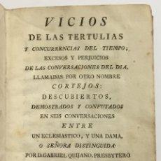 Libros antiguos: VICIOS DE LAS TERTULIAS Y CONCURRENCIAS DEL TIEMPO; EXCESOS Y PERJUICIOS DE LAS CONVERSACIONES DEL D. Lote 123234323