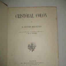 Libros antiguos: CRISTÓBAL COLÓN. - BALAGUER, VÍCTOR. 1892.. Lote 123160502