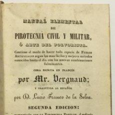 Libros antiguos: MANUAL ELEMENTAL DE PIROTECNIA CIVIL Y MILITAR, Ó ARTE DEL POLVORISTA. CONTIENE EL MODO DE HACER TOD. Lote 123257771