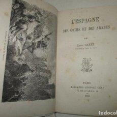 Libros antiguos: L'ESPAGNE DES GOTHS ET DES ARABES. - GELEY, LÉON. 1882.. Lote 123193598