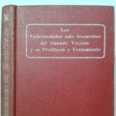 Libros antiguos: LAS ENFERMEDADES MÁS FRECUENTES DEL GANADO VACUNO Y SU PROFILAXIS Y TRATAMIENTO 19?? J. MAS ALEMAN . Lote 128376479