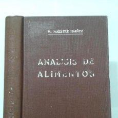 Libros antiguos: DOCE CONFERENCIAS DE ANÁLISIS DE ALIMENTOS 1931 M. MAESTRE IBÁÑEZ 2ª EDICIÓN . Lote 128376847