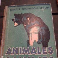 Libros antiguos: ANIMALES SALVAJES EN LIBERTAD. .ERNEST THOMPSON SETON. ZOOLOGIA 1932. Lote 128377059