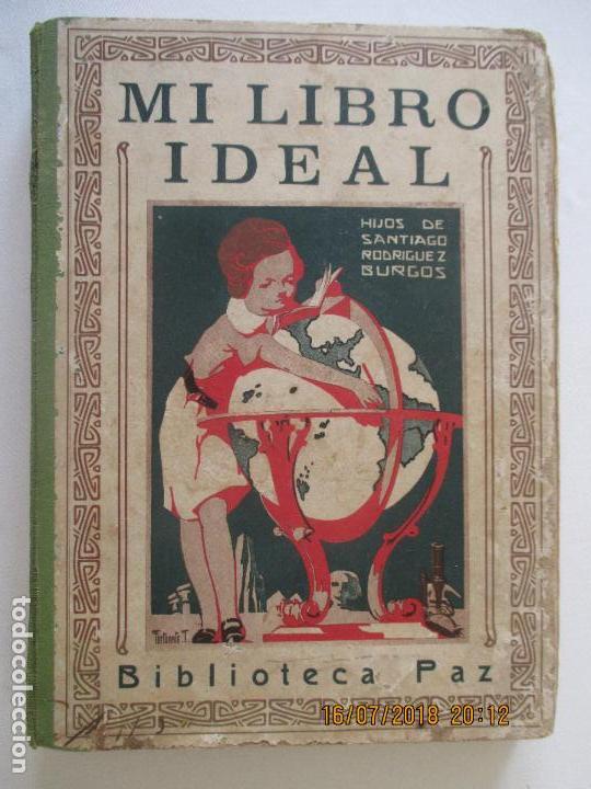 MI LIBRO IDEAL. 1933. BIBLIOTECA PAZ. HIJOS DE SANTIAGO RODRIGUEZ. BURGOS. 150 PÁGINAS. 24CMX18CM (Libros Antiguos, Raros y Curiosos - Literatura Infantil y Juvenil - Otros)