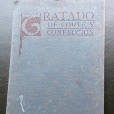 Libros antiguos: TRATADO DE CORTE Y CONFECCIÓN, MERCEDES CARBONELL, 1916. Lote 128431779