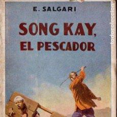 Libros antiguos: EMILIO SALGARI : SONG KAY EL PESCADOR (ARALUCE, 1933). Lote 128433051