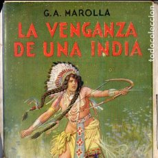 Libros antiguos: MAROLLA : LA VENGANZA DE UNA INDIA (ARALUCE, 1931) COLECCIÓN SALGARI. Lote 128433259