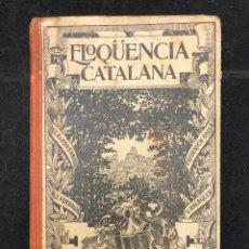 Libros antiguos: FRANCESCH FAYOS ANTONY. ELOQÜENCIA CATALANA. 1908. Lote 128452379