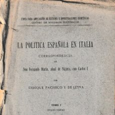 Livros antigos: LA POLÍTICA ESPAÑOLA EN ITALIA TOMO I (E. PACHECO Y DE LEYVA 1919) SIN USAR.. Lote 128456411