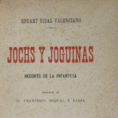 Libros antiguos: JOCHS Y JOGUINAS. RECORTS DE LA INFANTESA. - VIDAL VALENCIANO, EDUART. [MIQUEL RIUS ENQ.]. Lote 123258319