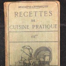 Libros antiguos: RECETTES DE CUISINE PRATIQUE. 1931. Lote 128509731