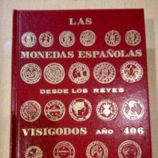 Libros antiguos: LAS MONEDAS ESPAÑOLAS DESDE LOS REYES VISIGODOS AÑO 1406 A JUAN CARLOS I.. Lote 128548815