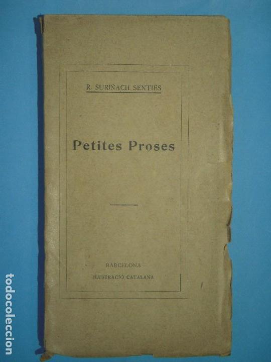 PETITES PROSES - RAMON SURIÑACH SENTIES - ILUSTRACIO CATALANA, 1912, 1ª EDICIO (EN CATALA) (Libros antiguos (hasta 1936), raros y curiosos - Literatura - Narrativa - Otros)