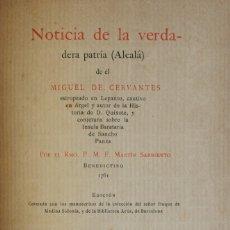 Libros antiguos: NOTICIA DE LA VERDADERA PATRIA (ALCALÁ) DE ÉL MIGUEL DE CERVANTES. ESTROPEADO EN LEPANTO, CAUTIVO EN. Lote 123246007