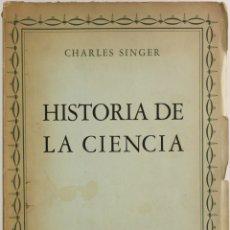 Libros antiguos: HISTORIA DE LA CIENCIA. - SINGER, CHARLES.. Lote 123248711