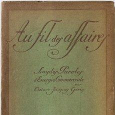 Libros antiguos: AU FIL DES AFFAIRES. SIMPLES PAROLES D'ÉNERGIE COMMERCIALE. - GÉRIN, OCTAVE-JACQUES.. Lote 123194006