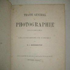 Libros antiguos: TRAITÉ GÉNÉRAL DE PHOTOGRAPHIE...MONCKHOVEN, D. V. 1884.. Lote 123219991
