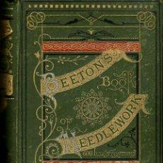 Libros antiguos: SUPER OFERTA BEETON'S NEEDLEWORK.1870.600 ILUSTRACIONES. PORTADA Y CANTOS ORO. REP GRABADO SGLO XVI.. Lote 128630783