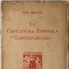 Libros antiguos: LA CARICATURA ESPAÑOLA CONTEMPORÁNEA. CONFERENCIA ORGANIZADA POR EL MINISTERIO DE INSTRUCCIÓN.... Lote 123190066