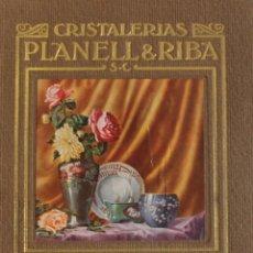 Libros antiguos: PORTAFLORES. CATÁLOGO. CRISTALERIAS PLANELL & RIBA. - [CATÁLOGO COMERCIAL.]. Lote 123264232
