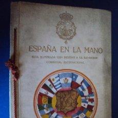 Libros antiguos: (LI-180712)ESPAÑA EN LA MANO, GUÍA ILUSTRADA, PUBLICIDAD, EXPANSIÓN COMERCIAL INTERNACIONAL,AÑO 1928. Lote 128647807