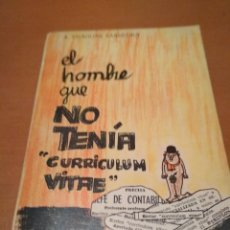 Libros antiguos: EL HOMBRE QUE NO TENIA CURRÍCULUN VITAE. Lote 128674519