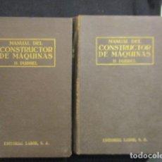 Libros antiguos: 1935 MANUAL DEL CONSTRUCTOR DE MÁQUINAS H. DUBBEL 2 VOLÚMENES . Lote 128760703
