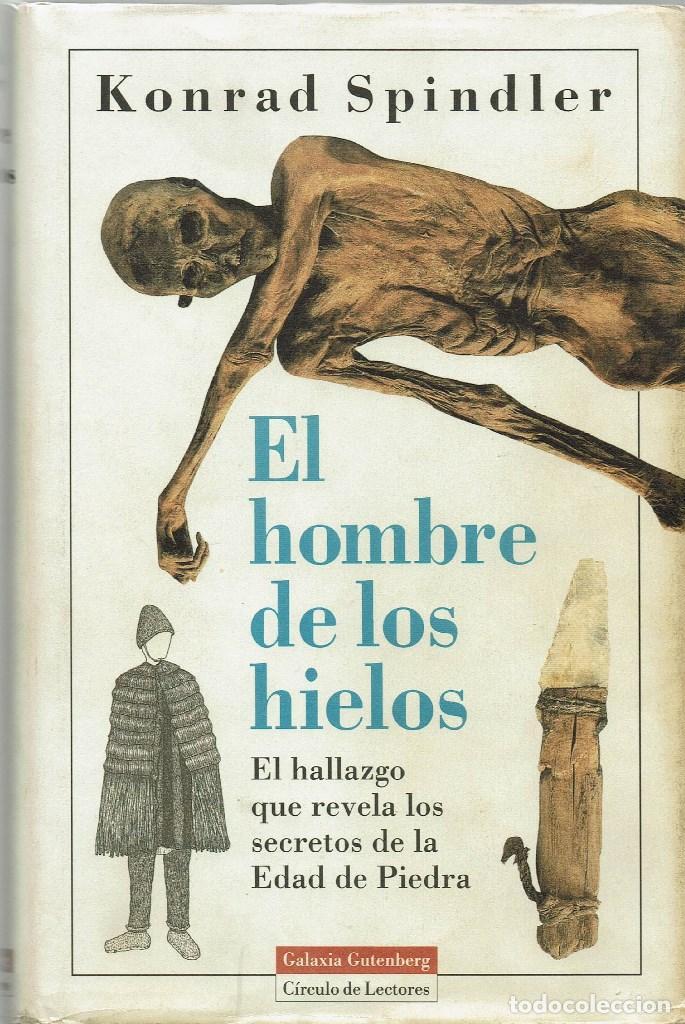 EL HOMBRE DE LOS HIELOS, POR KONRAD SPINDLER. AÑO 1995. (10.5) (Libros Antiguos, Raros y Curiosos - Historia - Otros)