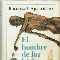 Libros antiguos: EL HOMBRE DE LOS HIELOS, POR KONRAD SPINDLER. AÑO 1995. (10.5). Lote 128777307