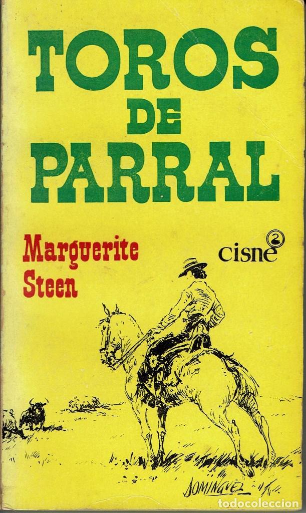 TOROS DE PARRAL, POR MARGUERITE STEEN. AÑO 1956. (10.5) (Libros Antiguos, Raros y Curiosos - Historia - Otros)